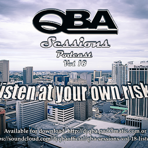 QBA Sessions- Vol 18 Listen at your own risk