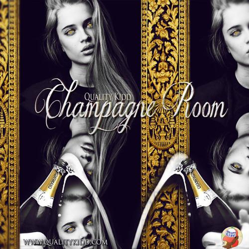 Quality Kidd -  Champagne Room (Pro. By DA)