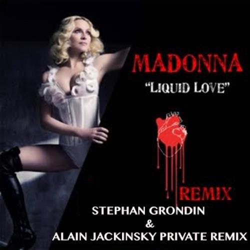 Liquid Love (Stephan Grondin & Alain Jackinsky Private Mix)