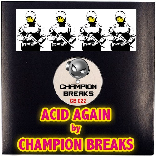 Acid Again - Acid Breaks by Champion Breaks