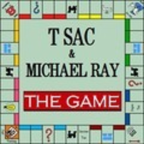 T-sac The Game ( prod. by Michael Ray )