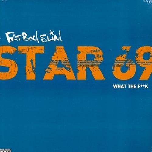 Star 69- Fatboy Slim (Matt Brown Remix) unmastered