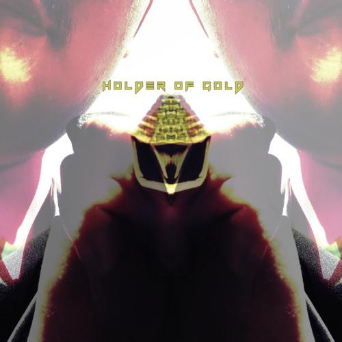 Holder Of Gold (Ft. Xgod)