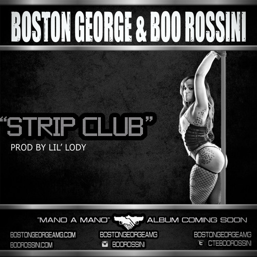 """Strip Club"" Boston George ft. Boo Rossini"