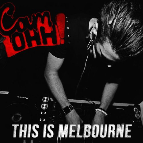 This Is Melbourne (Cam Ohh! Remix) FREE DOWNLOAD