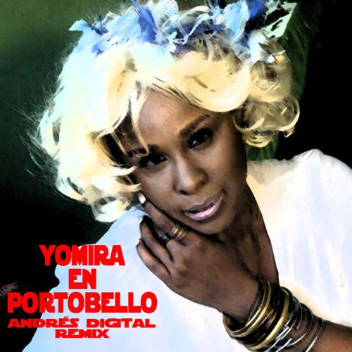 Yomira en Portobello (Andrés Digital Remix)
