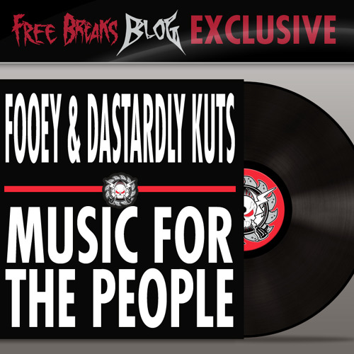 Fooey & Dastardly Kuts - Music For The People