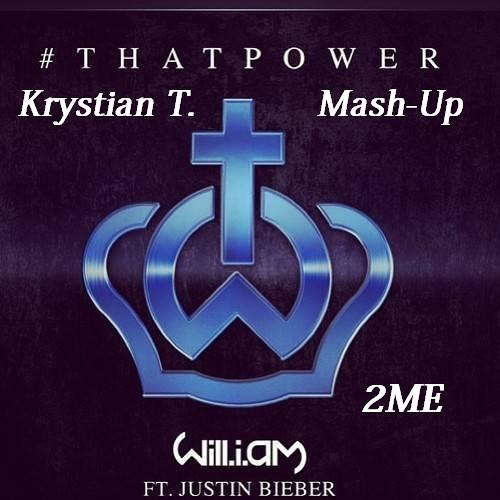 Will.i.am ft. Justin Bieber - That Power 2ME (Krystian T.  Mash-Up)