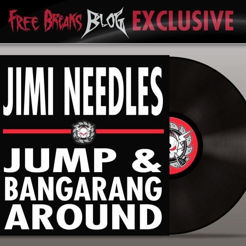 Jimi Needles - Jump & Bangarang Around