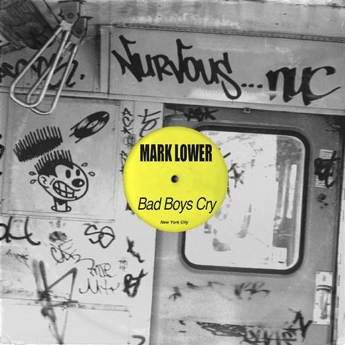 Mark Lower - Bad Boys Cry (Radio Edit)
