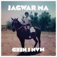 Jagwar Ma - Man I Need