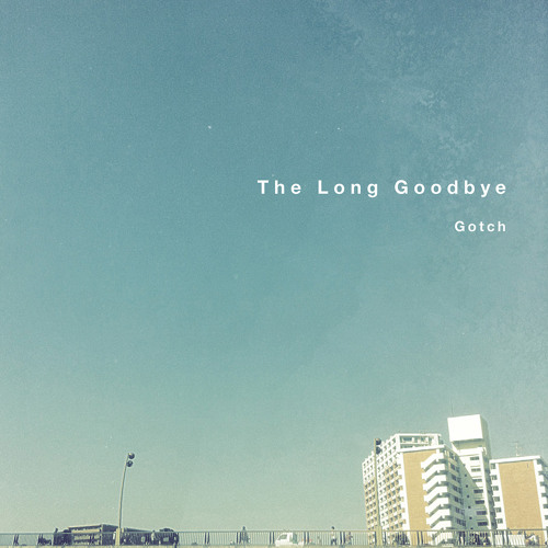 The Long Goodbye (P's O-parts Remix) Remixed by PUNPEE