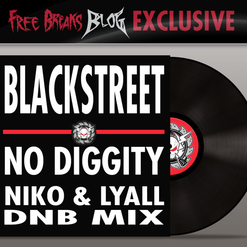 Blackstreet - No Diggity (Niko & Lyall Dnb Mix)