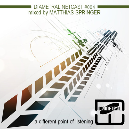 Diametral Netcast #004 mixed by Matthias Springer