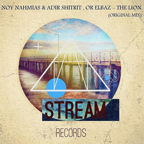 Or Elbaz , Noy Nahmias & Adir Shitrit - The Lion (Original Mix )- promo