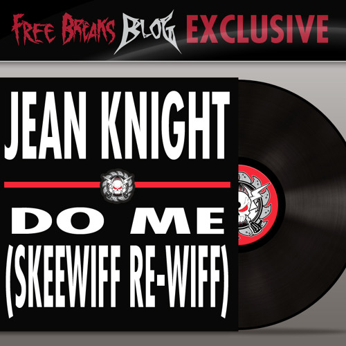 Jean Knight - Do Me (Skeewiff Re-wiff)