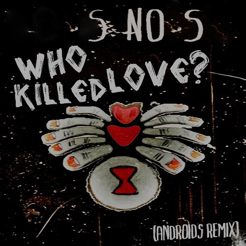 Who Killed Love? (ANDR01DS REMIX)