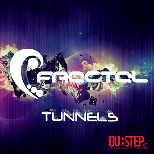 Tunnels by Fractal - Dubstep.NET Exclusive