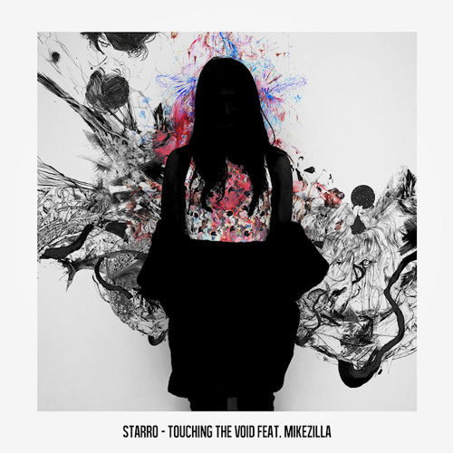 starRo Feat. Mikezilla - Touching the Void (Clip)