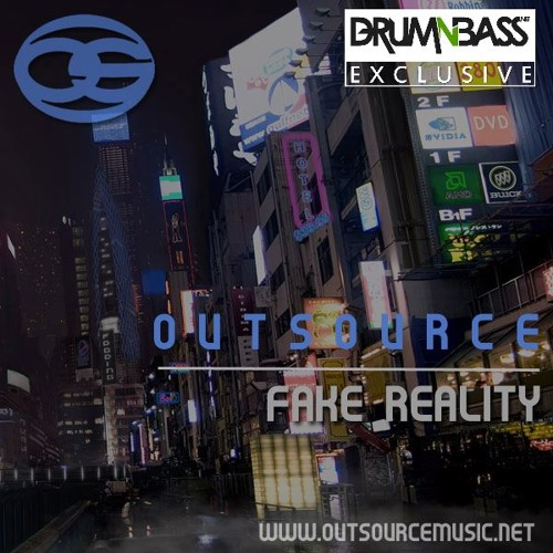 Fake Reality by OutSource - DrumNBass.NET Exclusive