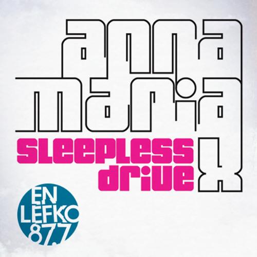 2013-03-30 AnnaMariaX SleeplessDRive 01a