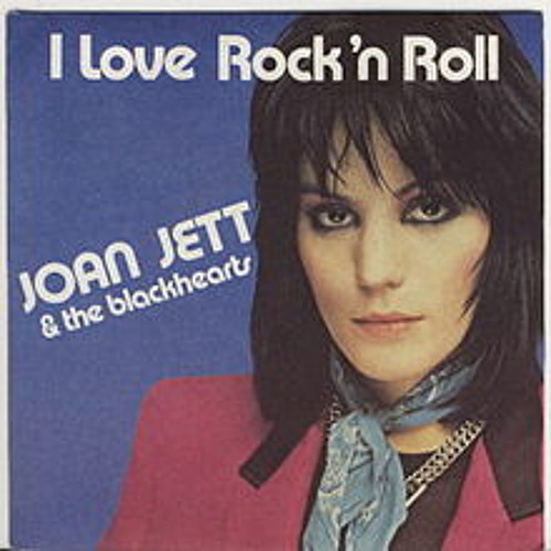 JOAN JETT and THE BLACK HEARTS- I LOVE ROCK AND ROLL # ...