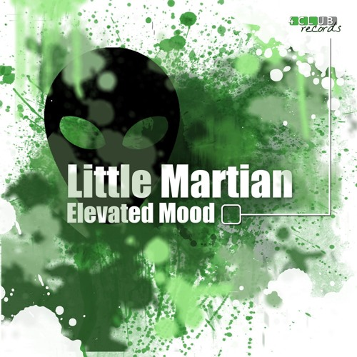 Elevated Mood - Little Martian [4Clubrecords] -PREVIEW-