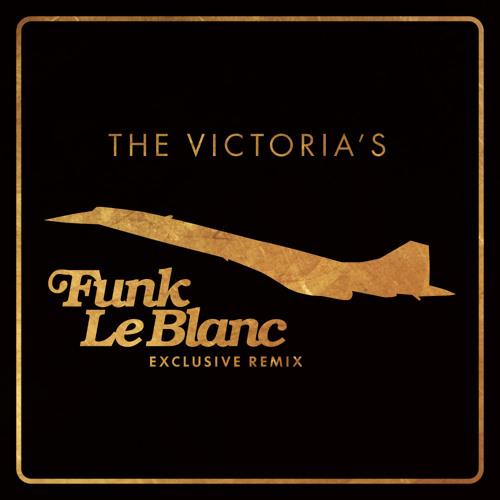 Victoria's - Concorde (Funk LeBlanc Remix)