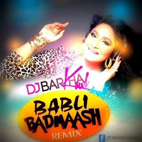 BABLI BADMAASH - DJ BARKHA KAUL