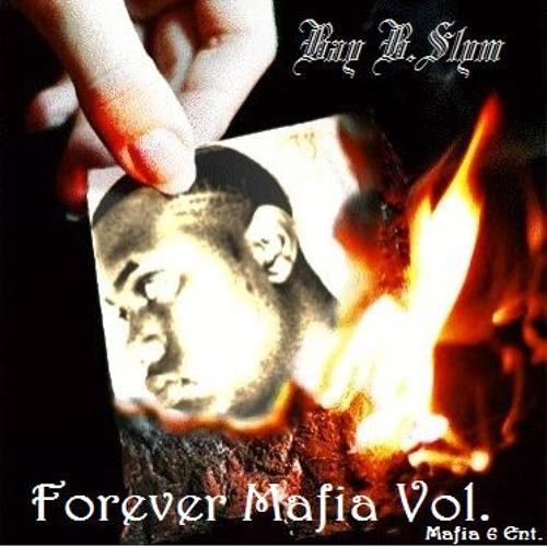 Bay B. Slym Dey Scream (Forever Mafia Vol.1)
