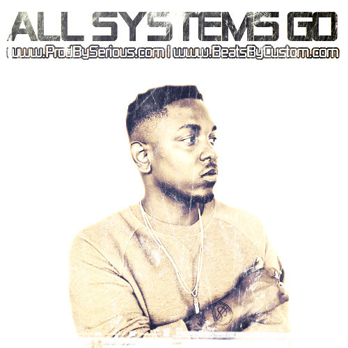 All Systems Go x ($20 Lease | ProdBySerious.com) @Custom60625 x @SeriousBeats