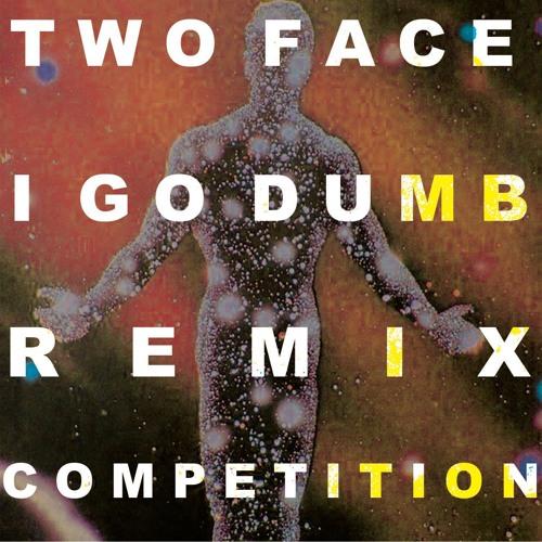 Two Face - I Go Dumb ( Karisma Remix) [Free Download]