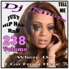 Dj Kimoni JUST HiP HoP & RnB Volume 238 (Go from here) (1 CD) 4-23-13