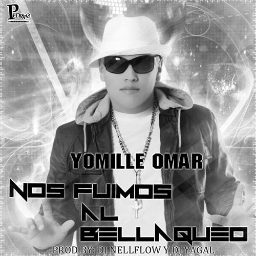 Nos Fuimos al Bellaqueo - Yomile Omar (Dj NellFlow Ft. Dj Yagal)