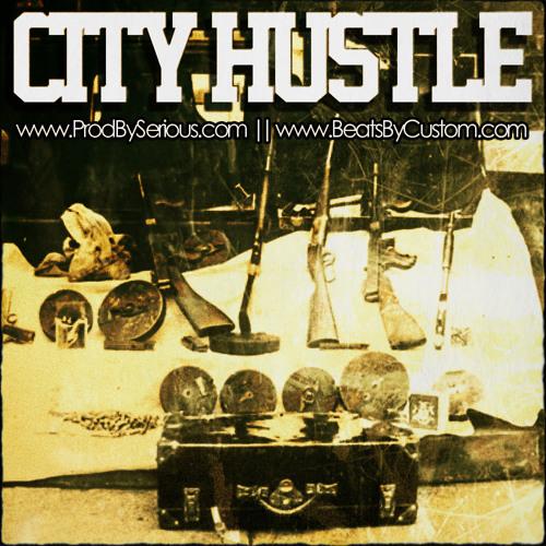 City Hustle x @Custom60625 x @SeriousBeats