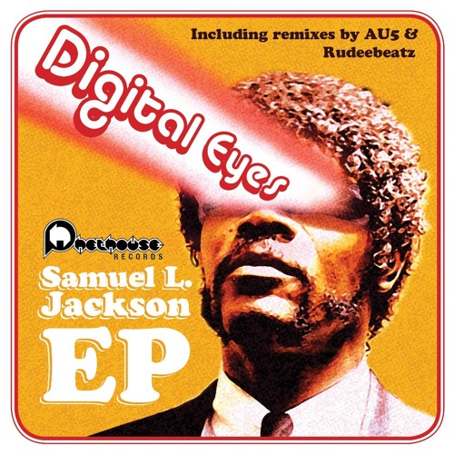 Digital Eyes - Samuel L. Jackson (Au5 Remix) [Forthcoming PhetHouse Records]