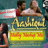 Aashique 2 medley mashup mix By Dj.hitesh(inr)