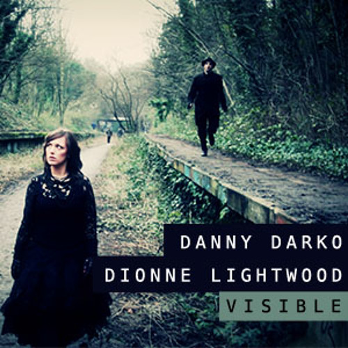 Danny Darko & Dionne Lightwood - Visible (Dubstep Vocal Mix)