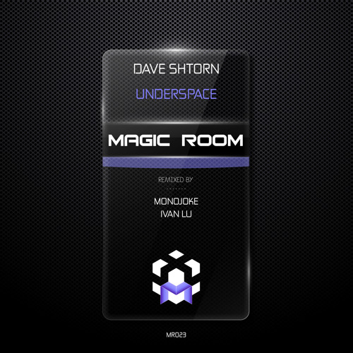 Dave Shtorn - Underspace (Monojoke Remix) // Magic Room [MR023]