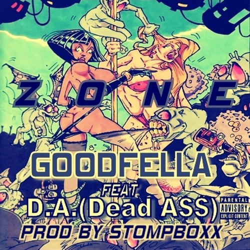 ZONE - GOODFELLA FEAT D.A. (Dead A$$)  PROD BY @Sharp_Soundz of @TheStompboxx