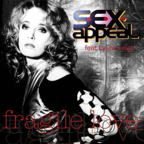 S.E.X. Appeal feat. Lyane Leigh - Fragile Love (play'N'stop Remix)