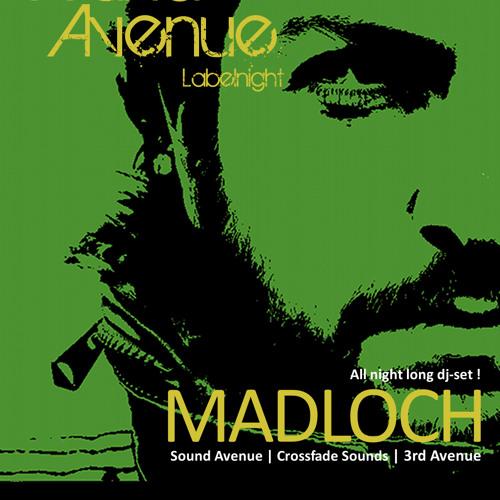 Sound Avenue Labelnight with Madloch (April 2013) 4h-set !