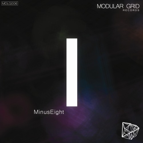 MinusEight - I EP [MDLG006] [Exclusive Release]