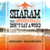 Don't say a word - sharam feat. anousheh