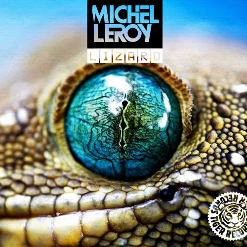 Michel Leroy  - Lizard -  Out Now on Tiger Records