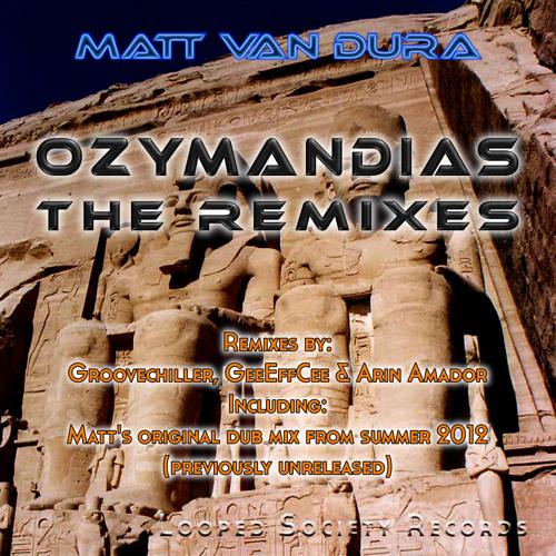 Matt van Dura - Ozymandias (Groovechiller Remix) Sneak Preview/Full Song Out Now!