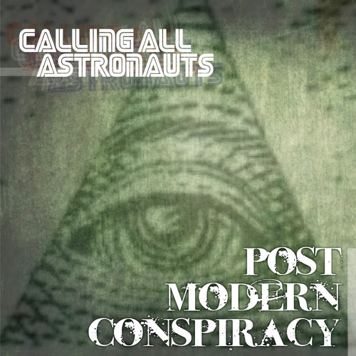 Calling All Astronauts - Post Modern Conspiracy