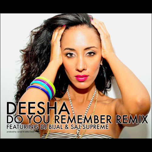 Deesha - Do You Remember Remix ft Saj Supreme - Clean (Prod. By DJ BIJAL & Balkan Beatz)