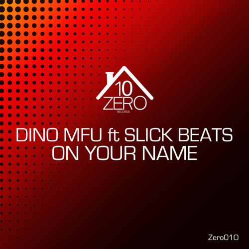 Dino MFU Feat. Slick Beats -  On Your Name (Sunset mix)