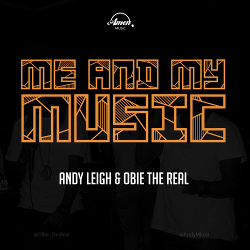 AndyMkosi - Me & My Music Feat. Obie TheReal
